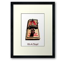 It's A Trap! (With Text) Framed Print