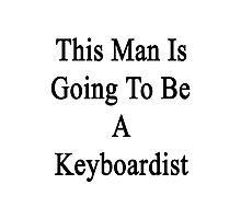 This Man Is Going To Be A Keyboardist  Photographic Print