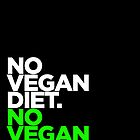 No Vegan Diet. No Vegan Powers by Hume Creative