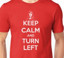 Keep Calm and Turn Left Unisex T-Shirt