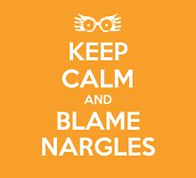 Keep Calm and Blame Nargles Unisex T-Shirt