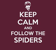 Keep Calm and Follow the Spiders Unisex T-Shirt