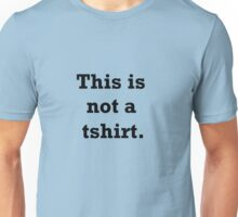 This is not a tshirt. T-Shirt