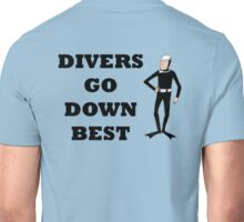 DIVERS GO DOWN BEST Unisex T-Shirt
