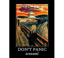 Don't Panic - Scream! Photographic Print