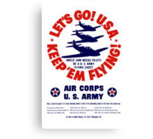 Let's Go U.S.A. Keep 'Em Flying -- WWII Canvas Print