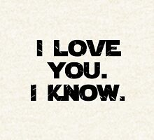 I Love You. I Know.  Hoodie