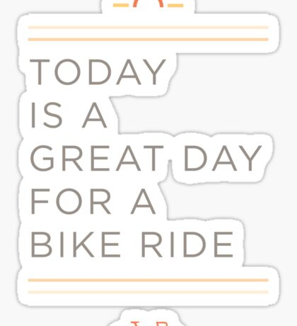 Great Day for a Bike Ride Sticker