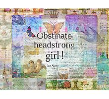 Obstinate, headstrong girl! Jane Austen quote Photographic Print