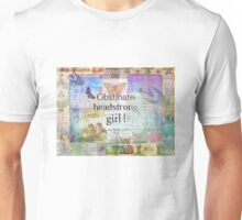 Obstinate, headstrong girl! Jane Austen quote Unisex T-Shirt