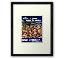 Millions Of Troops Are On The Move... Is Your Trip Necessary? Framed Print