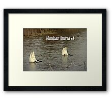 Honker Butts Framed Print