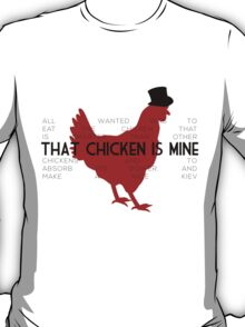 That Chicken is Mine T-Shirt