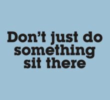 Don't just do something sit there by digerati