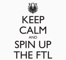 Keep Calm and Spin Up The FTL by olmosperfect