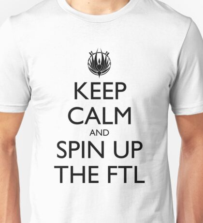 Keep Calm and Spin Up The FTL T-Shirt