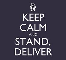 Keep Calm and Stand, Deliver - Dark Unisex T-Shirt