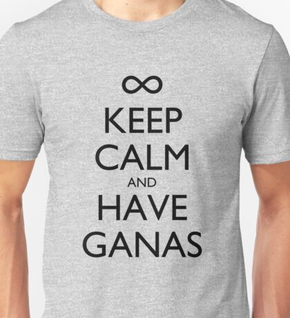 Keep Calm and Have Ganas Unisex T-Shirt