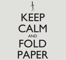 Keep Calm and Fold Paper (Stick Man) by olmosperfect