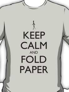 Keep Calm and Fold Paper (Stick Man) T-Shirt