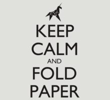 Keep Calm and Fold Paper (Unicorn) by olmosperfect