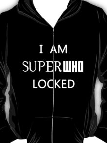 I AM SUPERWHOLOCKED T-Shirt