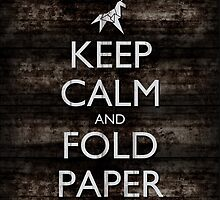 Keep Calm and Fold Paper - Unicorn / Metal by olmosperfect