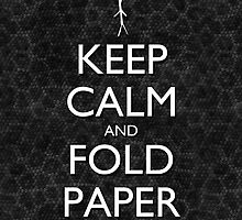 Keep Calm and Fold Paper - Stick Man / Snakeskin by olmosperfect