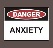 DANGER! — Anxiety by Anxiety Space