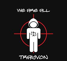 We Are All Trayvon Unisex T-Shirt