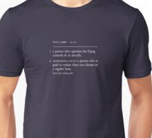 PILOT: a person who is paid to realize their own dream (WHITE SCRIPT) Unisex T-Shirt