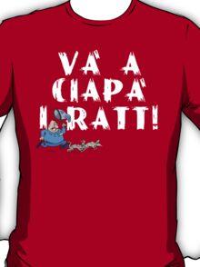 Và a Ciapà i Ratt !  2  T-Shirt