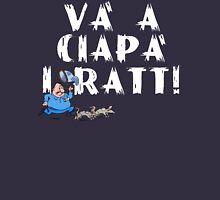 Và a Ciapà i Ratt !  2  Unisex T-Shirt