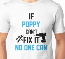 If Poppy Can't Fix It No One Can Unisex T-Shirt