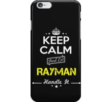 RAYMAN KEEP CLAM AND LET  HANDLE IT - T Shirt, Hoodie, Hoodies, Year, Birthday iPhone Case/Skin