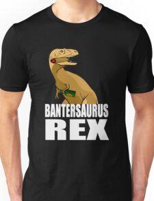 Bantersaurus Rex Banter Gift Unisex T-Shirt