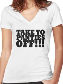 TAKE YO PANTIES OFF!!! T SHIRT (BLACK) Women's Fitted V-Neck T-Shirt