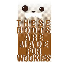 Boots for Wookies Photographic Print