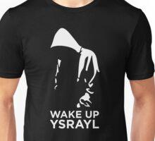 WAKE UP YSRAYL Unisex T-Shirt
