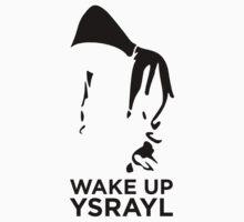 WAKE UP YSRAYL (BLK) T-Shirt