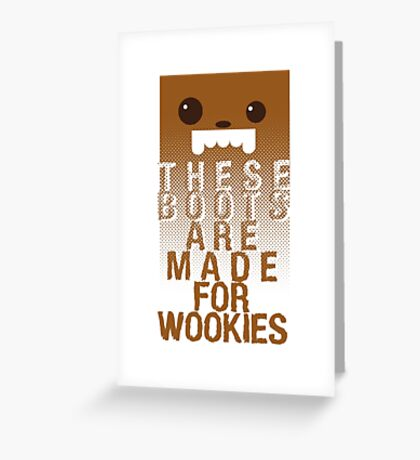 These boots are made for Wookies Greeting Card