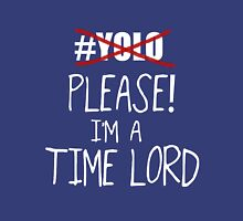 YOLO - Please! I'm a Time Lord - White Unisex T-Shirt