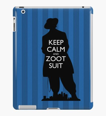 Keep Calm and Zoot Suit (El Pachuco/Blue) iPad Case/Skin