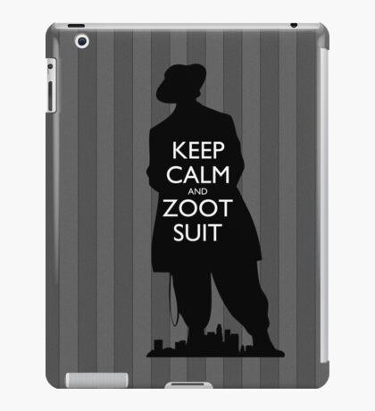 Keep Calm and Zoot Suit (El Pachuco/Gray) iPad Case/Skin
