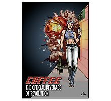 Coffee - The Official Beverage of Revolution Photographic Print