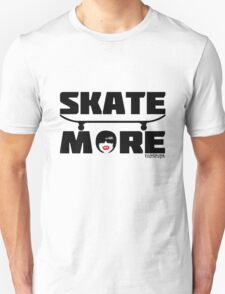 Skate More T Shirt by Fangpunk T-Shirt