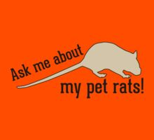 Ask Me About My Pet Rats! by sogr00d