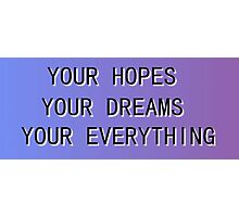 Your Hopes, Your Dreams, Your Everything - NeverShoutNever Photographic Print