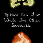 Neither Can Live While The Other Survives by whithss65