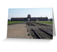 Entrance to Hell (Auschwitz concentration camp) Greeting Card